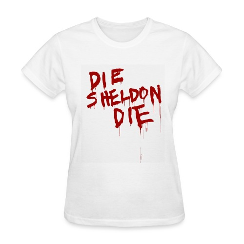 Die Sheldon Die - Women's T-Shirt