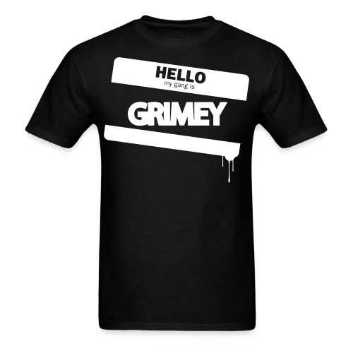 HELLO MY NAME IS GRIMEY - Men's T-Shirt