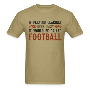 If Playing Clarinet Were Easy - Men's T-Shirt