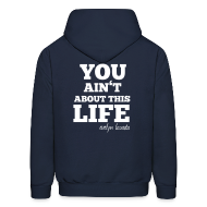 Hoodies ~ Men's Hoodie ~ You aint about this life