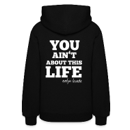Hoodies ~ Women's Hoodie ~ You aint about this life
