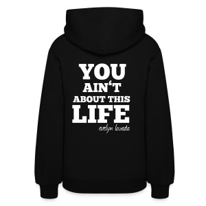 You aint about this life - Women's Hoodie