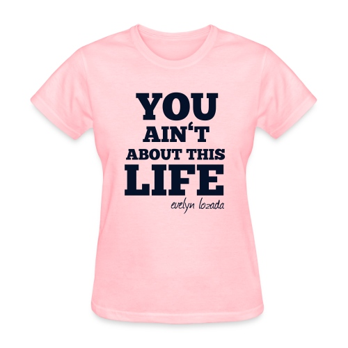 You aint about this life - Women's T-Shirt