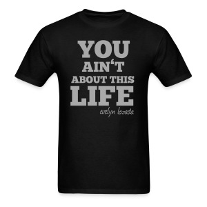 You aint about this life - Men's T-Shirt