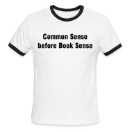 T-Shirts ~ Men's Ringer T-Shirt ~ COMMON SENSE BEFORE BOOK SENSE - IZATRINI.com