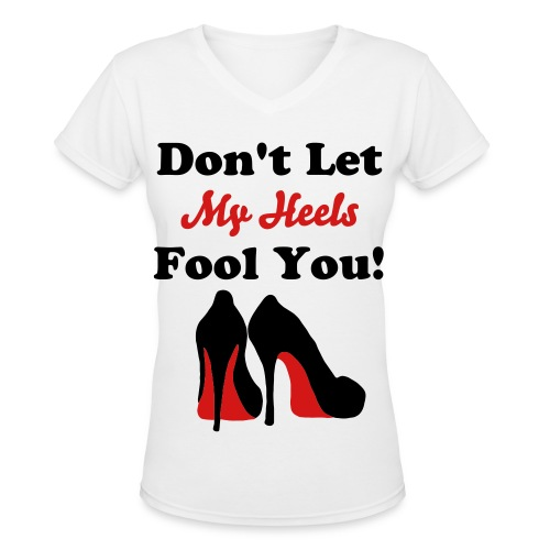 Don't be fooled V Tee - Women's V-Neck T-Shirt