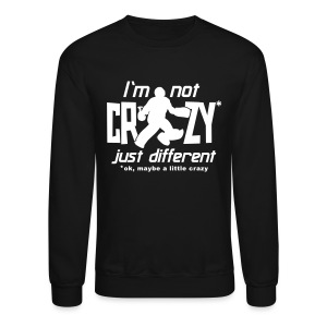 I'm Not Crazy (field hockey) Men's Sweatshirt - Crewneck Sweatshirt