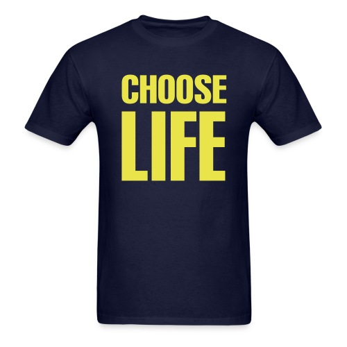 CHOOSE LIFE T-SHIRT - Men's T-Shirt