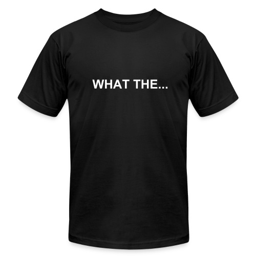 WHAT THE... - Men's Fine Jersey T-Shirt