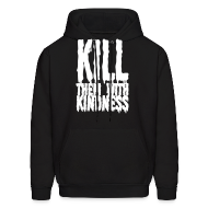 Hoodies ~ Men's Hoodie ~ Kill them With Kindness