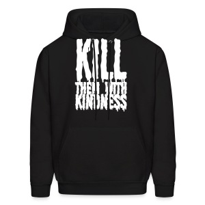 Kill them With Kindness - Men's Hoodie