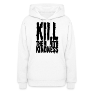 Hoodies ~ Women's Hoodie ~ Kill them With Kindness