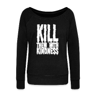 Long Sleeve Shirts ~ Women's Wideneck Sweatshirt ~ Kill them With Kindness