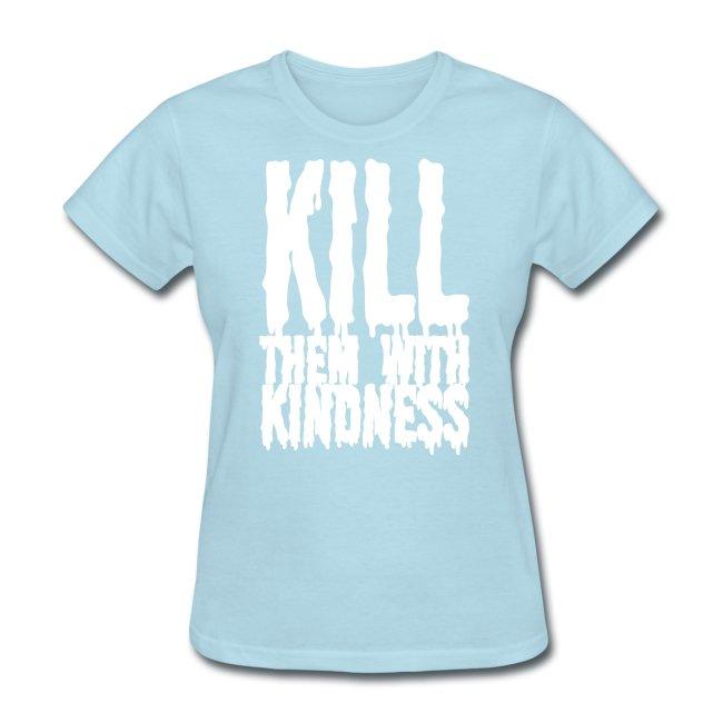 Kill them With Kindness