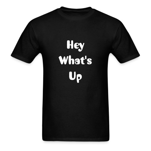 Hey What's Up - Men's T-Shirt