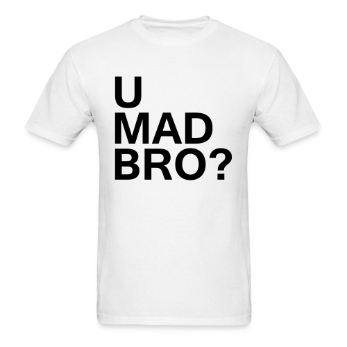 U mad bro? - Men's T-Shirt
