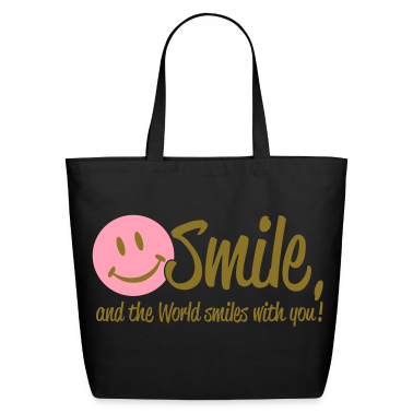 Smile, and the World smiles with you! Bags
