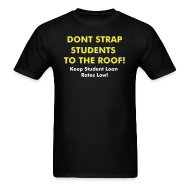 T-Shirts ~ Men's T-Shirt ~ Don't Strap Students to the Roof! Dont' Double My Rate Tee