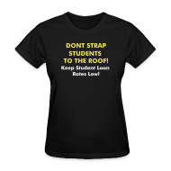 T-Shirts ~ Women's T-Shirt ~ Don't Strap Students to the Roof! Don't Double My Rate Tee