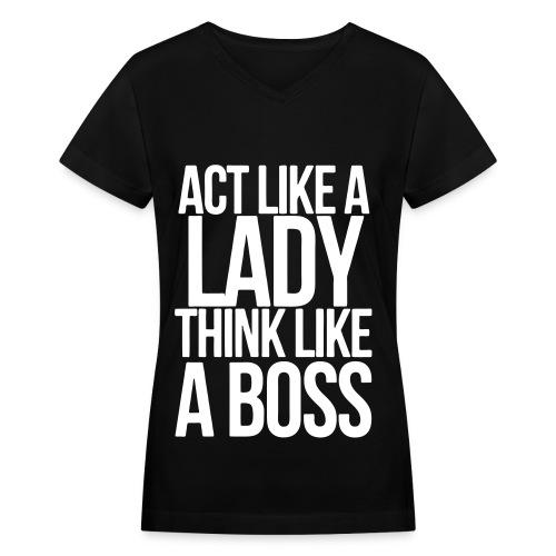 Act like a lady - Women's V-Neck T-Shirt