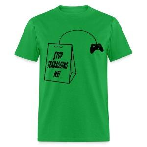 Stop teabagging me - Men's T-Shirt