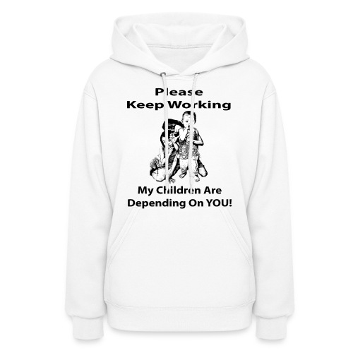 Keep Working - Women's Hoodie