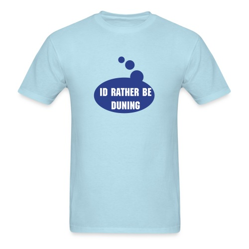 I'd rather be duning - Mens tee - Men's T-Shirt