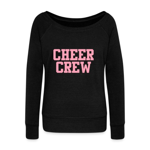 CHEER CREW Wideneck Sweatshirt - Women's Wideneck Sweatshirt