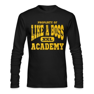 Like A Boss Academy Long Sleeve - Men's Long Sleeve T-Shirt by Next Level