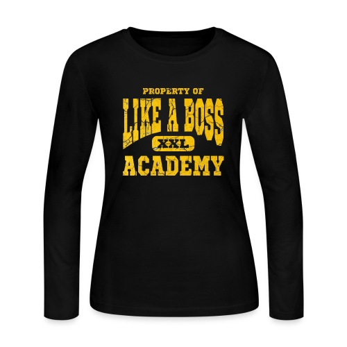 Like A Boss Academy Long Sleeve - Women's Long Sleeve Jersey T-Shirt