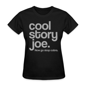 Cool Story Joe. - Women's T-Shirt