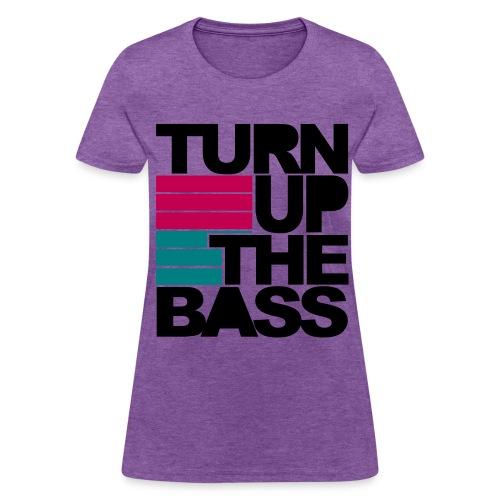 Turn Up The Bass T33 - Women's T-Shirt