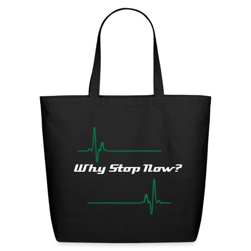 Why stop - Eco-Friendly Cotton Tote