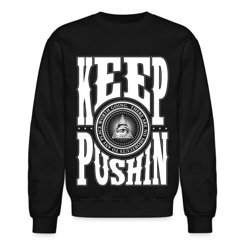 Keep Pushin ··· Blk - Crewneck Sweatshirt