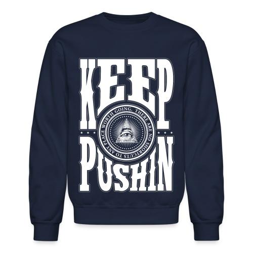 Keep Pushin ··· Nvy - Crewneck Sweatshirt
