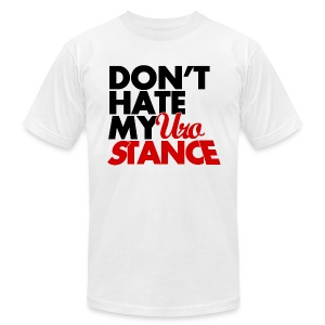 Don't Hate My Uro STANCE - White - Men's T-Shirt by American Apparel