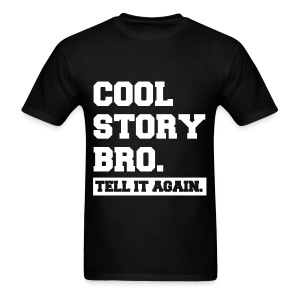 Cool Story Bro Tell It Again Block Letter (Pick Color) - Men's T-Shirt