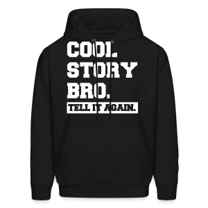 Cool Story Bro Tell It Again Block Letter Hoodie Sweatshirt (Pick Color) - Men's Hoodie