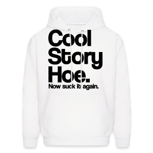 Cool Story Hoe Now Suck It Again Hoodie Sweatshirt (Pick Color) - Men's Hoodie