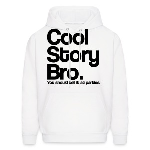 Cool Story Bro You Should tell it at Parties Hoodie Sweatshirt (Pick Color) - Men's Hoodie