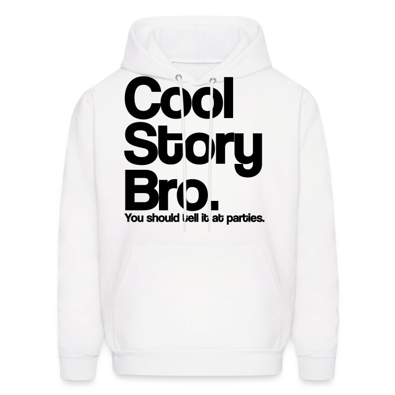 Cool Story Bro You Should tell it at parties Black Hoodie ...