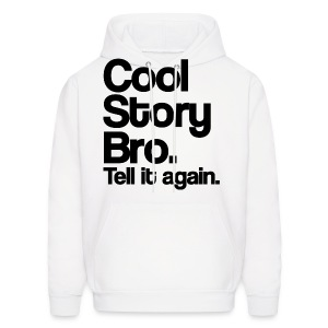 Cool Story Bro Tell It Again Hoodie Sweatshirt (Pick Color) - Men's Hoodie