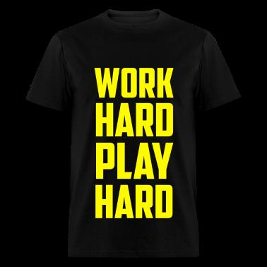 Work Hard Play Hard T-Shirts