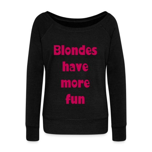 blondeshavemorefun-sweatshirt - Women's Wideneck Sweatshirt