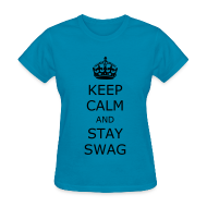 T-Shirts ~ Women's T-Shirt ~ Keep calm and stay swag