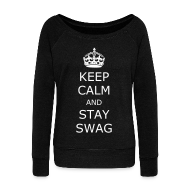 Long Sleeve Shirts ~ Women's Wideneck Sweatshirt ~ Keep calm and stay swag