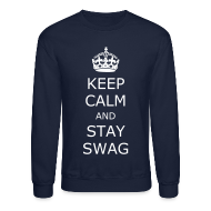 Long Sleeve Shirts ~ Crewneck Sweatshirt ~ Keep calm and stay swag