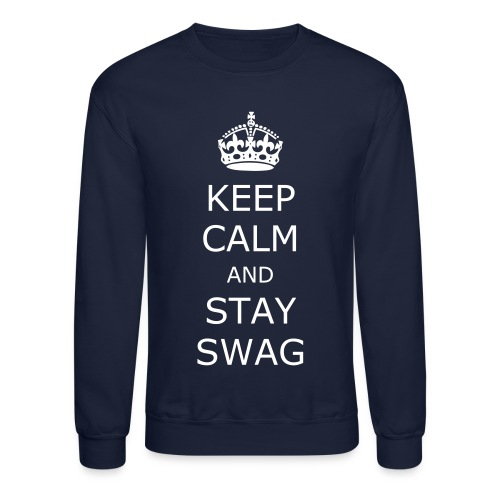 Keep calm and stay swag - Crewneck Sweatshirt