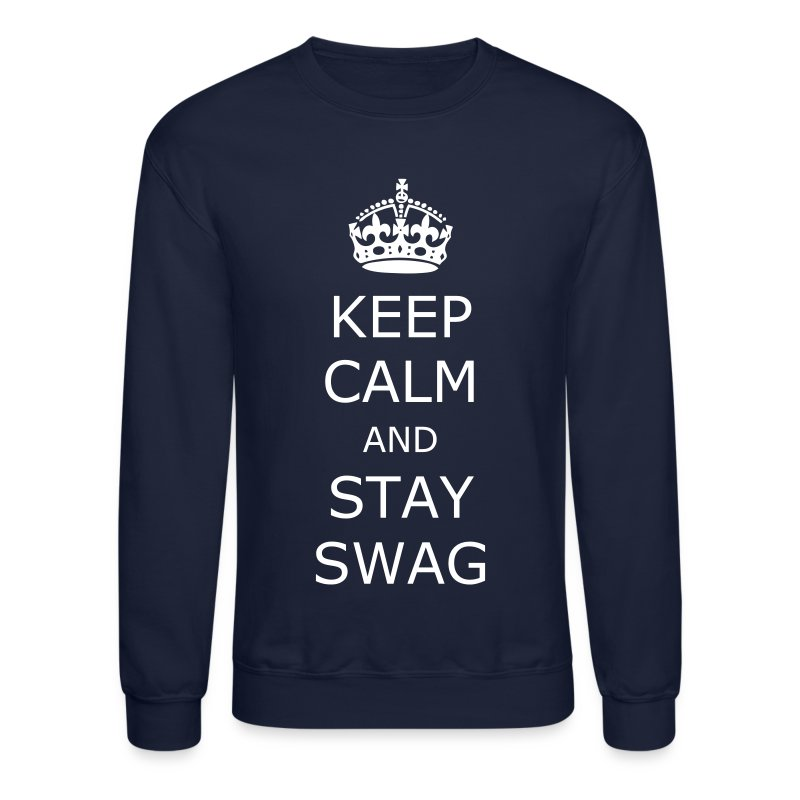 Keep calm and stay swag - Crewneck Sweatshirt