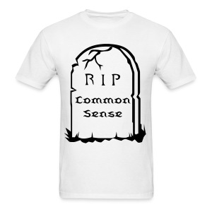 RIP Common Sense - Men's T-Shirt